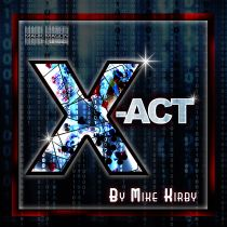 X-ACT BY MIKE KIRBY