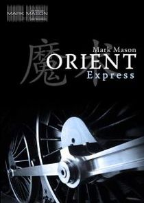 ORIENT EXPRESS BY MARK MASON