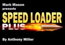 SPEED LOADER PLUS BY TONY MILLER